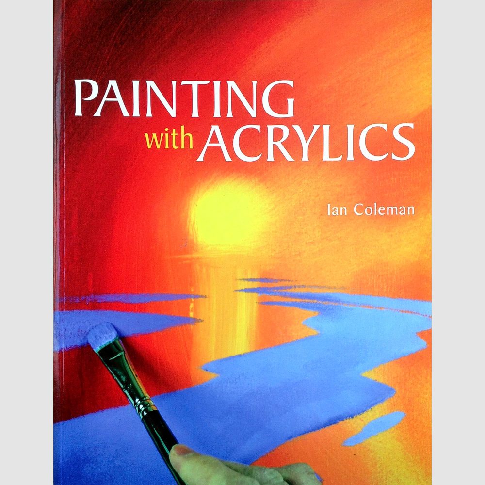 art-book-front-cover-painting-with-acrylics-ian-coleman-1k-square-v2